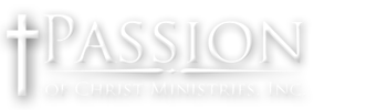 Passion of Christ Ministries